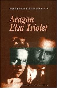 Corinne Grenouillet et Maryse Vassevière - Recherches croisées Aragon / Elsa Triolet N° 8 : .