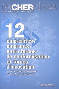 Emmanuel Marigno et Stéphane Oury - Recherches N° 12, Printemps 201 : Empreintes/emprunts : entre forces de conformisation et forces d'innovation.