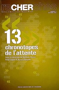 Nathalie Besse et Raul Caplan - Recherches N° 13, Automne 2014 : Chronotopes de l'attente.