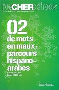 Isabelle Reck et Edgard Weber - Recherches N° 2/Printemps 2009 : De mots en maux - Parcours hispano-arabes.