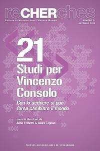 Anna Frabetti et Laura Toppan - Recherches N° 21, automne 2018 : Studi per Vincenzo Consolo - Con lo scrivere si può forse cambiare il mondo.