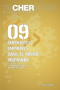 Stéphane Oury et Gregoria Palomar - Recherches N° 9, Automne 2012 : Empreintes / emprunts dans le monde hispanique.