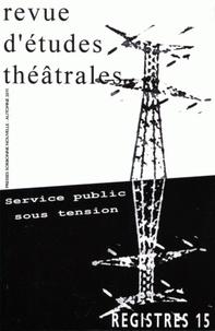 Daniel Urrutiaguer et Didier Plassard - Registres N° 15, Automne 2011 : Service public sous tension.