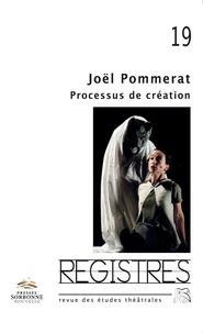 Gilles Declercq - Registres N° 19, printemps-été : Joël Pommerat : processus de création.