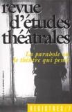 Jean-Pierre Sarrazac et Mireille Losco - Registres N° 7 Décembre 2002 : La parabole ou Le théâtre qui pense.