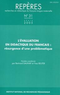 Bertrand Daunay et Yves Reuter - Repères N° 31/2005 : L'évaluation en didactique du français : résurgence d'une problèmatique.