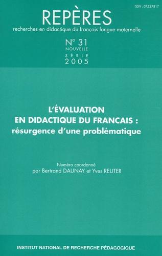 DAUNAY BERTRAND, REU - Repères N° 31/2005 : L'évaluation en didactique du français : résurgence d'une problèmatique.