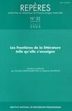 Danielle Dubois-Marcoin et Catherine Tauveron - Repères N° 32/2005 : Les frontières de la littérature telle qu'elle s'enseigne.
