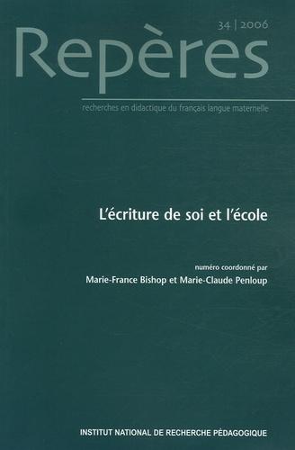 Marie-France Bishop et Marie-Claude Penloup - Repères N° 34/2006 : L'écriture de soi et l'école.