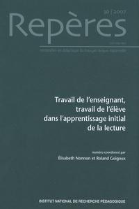 Elisabeth Nonnon et Roland Goigoux - Repères N° 36/2007 : Travail de l'enseignant, travail de l'élève dans l'apprentissage initial de la lecture.