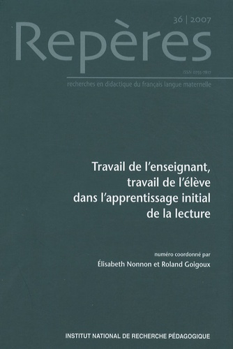 Repères N° 36/2007 Travail de l'enseignant, travail de l'élève dans l'apprentissage initial de la lecture
