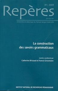 Catherine Brissaud et Francis Grossmann - Repères N° 39/2009 : La construction des savoirs grammaticaux.