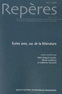 Claire Doquet-Lacoste et Olivier Lumbroso - Repères N° 40/2009 : Ecrire avec, sur, de la littérature.