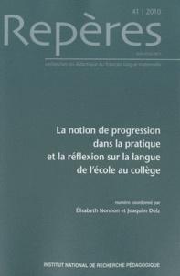 Elisabeth Nonnon et Joaquim Dolz - Repères N° 41/2010 : La notion de progression dans la pratique et la réflexion sur la langue de l'école au collège.