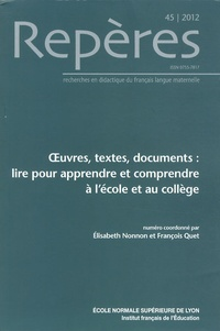 Elisabeth Nonnon et François Quet - Repères N° 45/2012 : Oeuvres, textes, documents : lire pour apprendre et comprendre à l'école et au collège.
