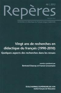 Bertrand Daunay et Francis Grossmann - Repères N° 46/2012 : Vingt ans de recherches en didactique du français (1990-2010) - Quelques aspects des recherches dans les revues.
