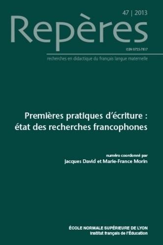 Jacques David et Marie-France Morin - Repères N° 47/2013 : Premières pratiques d'écriture - Etat des recherches francophones.