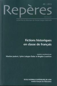 Martine Jaubert et Sylvie Lalagüe-Dulac - Repères N° 48/2013 : Fictions historiques en classe de français.
