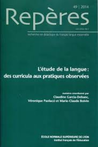 Claudine Garcia-Debanc et Véronique Paolacci - Repères N° 49, 2014 : L'étude de la langue : des curricula aux pratiques observées.