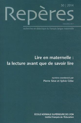 Pierre Sève et Sylvie Cèbe - Repères N° 50/2014 : Lire en maternelle : la lecture avant que de savoir lire.