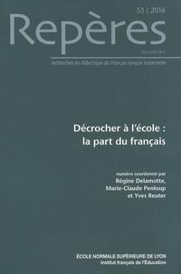 Francis Grossmann - Repères N° 53/2016 : Décrocher à l'école : la part du français.