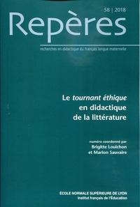 Brigitte Louichon et Marion Sauvaire - Repères N° 58/2018 : Le tournant éthique en didactique de la littérature.