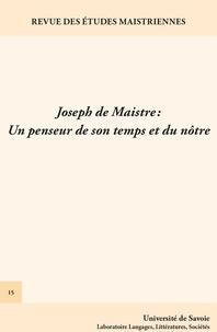 Michael Kohlhauer et Serge Zenkine - Revue des études maistriennes N° 15 : Joseph de Maistre : un penseur de son temps et du nôtre.