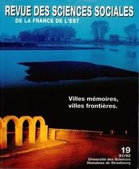 Freddy Raphaël et Julien Freund - Revue des Sciences Sociales N° 19/1992 : Villes mémoires, villes frontières.
