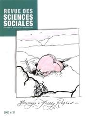 Anny Bloch et Patrick Watier - Revue des Sciences Sociales N° 31/2003 : Hommage à Freddy Raphaël.