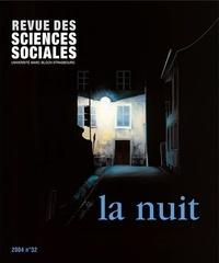 Patrick Tenoudji et Nicoletta Diaso - Revue des Sciences Sociales N° 32/2004 : La nuit.