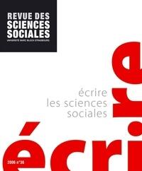 Pascal Hintermeyer et Patrick Schmoll - Revue des Sciences Sociales N° 36/2006 : Ecrire les sciences sociales.