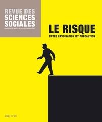 Pascal Hintermeyer et David Le Breton - Revue des Sciences Sociales N° 38/2007 : Le risque - Entre fascination et précaution.