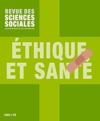 Pascal Hintermeyer et Marie-Jo Thiel - Revue des Sciences Sociales N° 39/2008 : Ethique et santé.