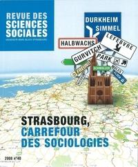 Maurice Blanc et Freddy Raphaël - Revue des Sciences Sociales N° 40/2008 : Strasbourg, carrefour des sociologies.