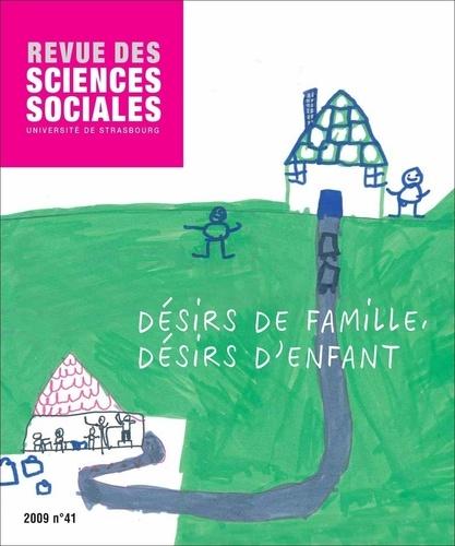 Revue des Sciences Sociales N° 41/2009 Désirs de famille, désirs d'enfant