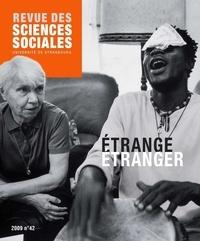 Brigitte Fichet et Juan Matas - Revue des Sciences Sociales N° 42/2009 : Etrange étranger.
