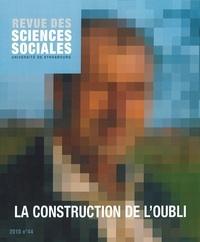 Nicoletta Diasio et Klaus Wieland - Revue des Sciences Sociales N° 44/2010 : La construction de l'oubli.