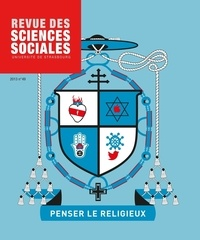 Albert Piette et Freddy Raphaël - Revue des Sciences Sociales N° 49/2013 : Penser le religieux.