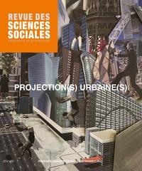 Florence Rudolf - Revue des Sciences Sociales N° 57/2017 : Projection(s) urbaine(s).