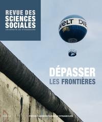 Maurice Blanc et Philippe Hamman - Revue des Sciences Sociales N° 60/2018 : Dépasser les frontières.