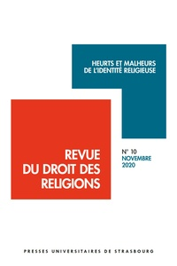 Gérard Gonzalez - Revue du droit des religions N° 10, 2020 : Heurts et malheurs de l'identité religieuse.