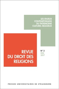 Anne Fornerod - Revue du droit des religions N° 3, mai 2017 : Les enjeux contemporains du patrimoine culturel religieux.