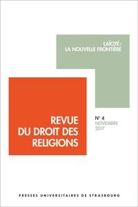 Frédéric Dieu - Revue du droit des religions N° 4, novembre 2017 : Laïcité : la nouvelle frontière.