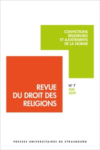 Vincente Fortier et Stéphane Bernatchez - Revue du droit des religions N° 7, 2019 : Convictions religieuses et ajustements de la norme.
