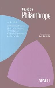 Eric Saunier - Revue du Philanthrope N° 4/2013 : Histoire et mémoires de la traite négrière, de l'esclavage et de leurs abolitions en Normandie.