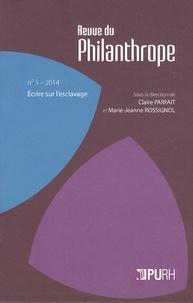 Claire Parfait et Marie-Jeanne Rossignol - Revue du Philanthrope N° 5/2014 : Ecrire sur l'esclavage.