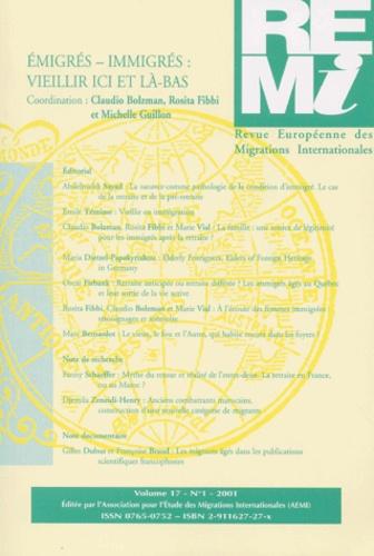 Rosita Fibbi et  Collectif - Revue européenne des migrations internationales Volume 17 N° 1/2001 : Emigrés-immigrés : vieillir ici et là-bas.