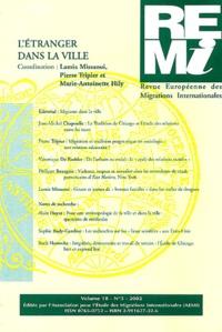 Pierre Tripier et Lamia Missaoui - Revue européenne des migrations internationales N° 3 Volume 18 : L'étranger dans la ville.