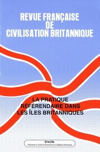 Pauline Schnapper et Bernard d' Hellencourt - Revue française de civilisation britannique Hors série n° 2/2009 : La pratique référendaire dans les îles britanniques.