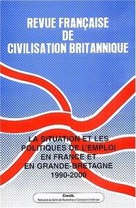 CRECIB - Revue française de civilisation britannique Volume 12 N° 2 : La situation et les politiques de l'emploi en France et en Grande-Bretagne 1990-2000.